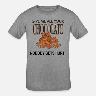 Give Me All Your Chocolate - Kids' Tri-Blend T-Shirt