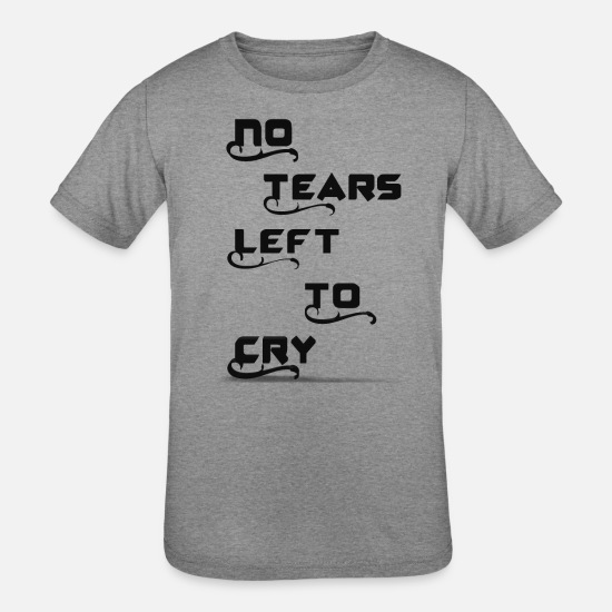 Song T-Shirts - No tears left to cry - Kids' Tri-Blend T-Shirt heather gray