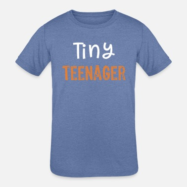 Teenager Funny tiny teenager boygift for tween - Kids' Tri-Blend T-Shirt