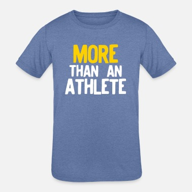Honor More Than An Athlete graphic for Sports Athletes - Kids' Tri-Blend T-Shirt
