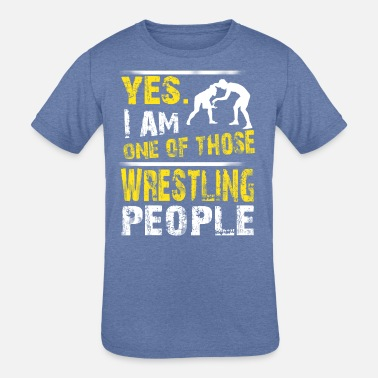 One of those WRESTLING people - Kids' Tri-Blend T-Shirt