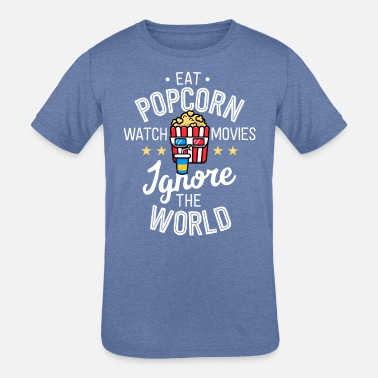 Good Eat Popcorn Watch Movies Ignore The World TShirt - Kids' Tri-Blend T-Shirt