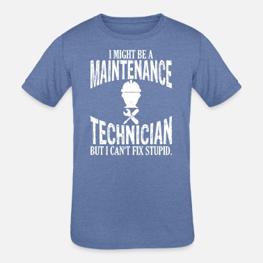 6335d2f289 Funny Maintenance Technician Funny work Maintenance technician can't  fix stupid - Kids&