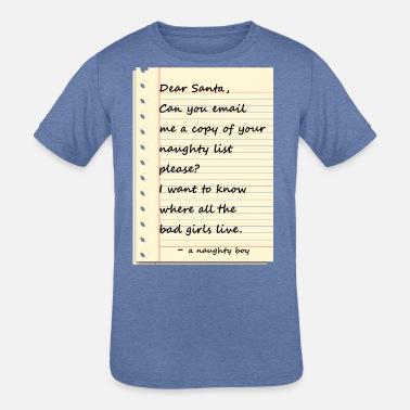006bece7e1a1 DEAR SANTA LETTER from a naughty boy Kids' Premium T-Shirt | Spreadshirt
