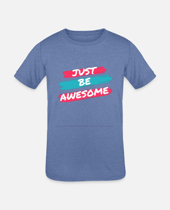 Design T-Shirts - Just Be Awesome - Kids' Tri-Blend T-Shirt heather Blue