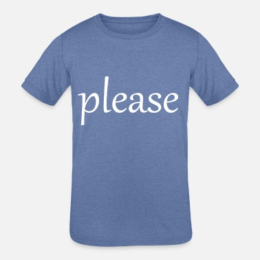 Please please - Kids' Tri-Blend T-Shirt