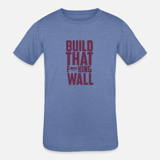 Building Site T-Shirts - BUILD THAT WALL - Kids' Tri-Blend T-Shirt heather Blue