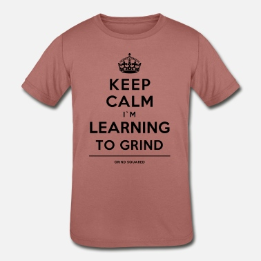 Keep Calm Grind Keep Calm Learning To Grind Black #1 - Kids' Tri-Blend T-Shirt
