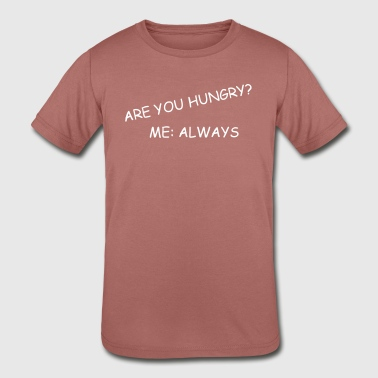 always hungry - Kid's Tri-Blend T-Shirt