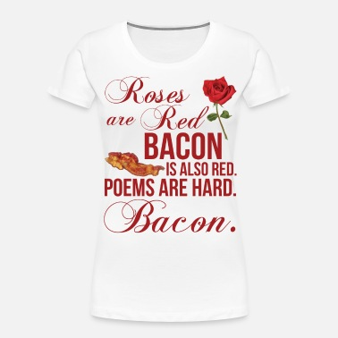 Roses Are Red... Bacon Is Also Red - Women's Organic T-Shirt