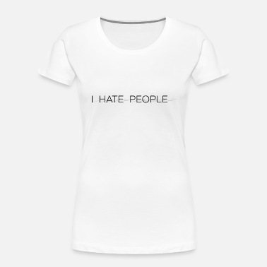 People I hate people - Women's Organic T-Shirt