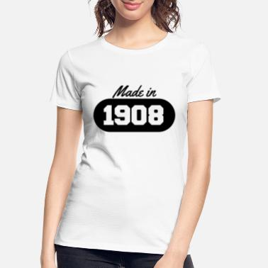 1908 Made in 1908 - Women's Organic T-Shirt