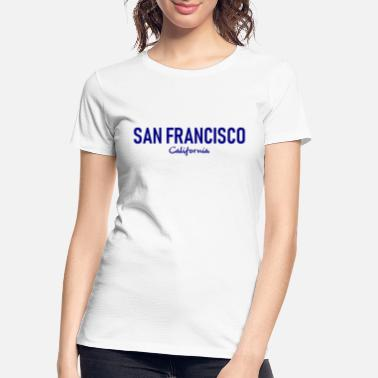 Francisco San Francisco - California - USA - United States - Women's Organic T-Shirt