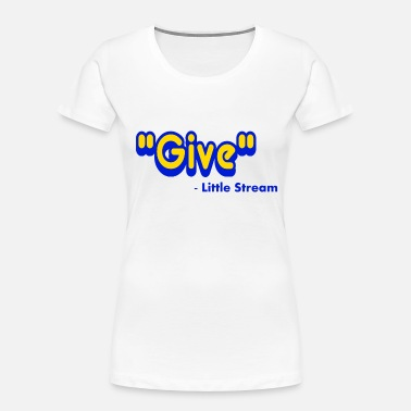 Give Said The Little Stream - Women's Organic T-Shirt