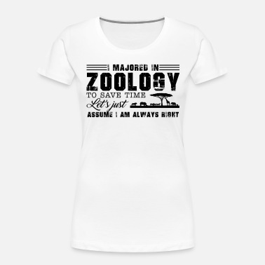 Zoology I Majored In Zoology To Save Time Shirt - Women's Organic T-Shirt