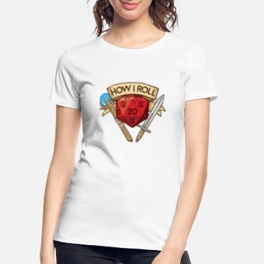Roll The Dice How I Roll D&D DND - Women's Organic T-Shirt