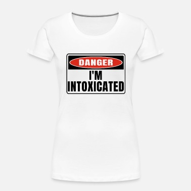 Intoxicated Danger im Intoxicated - Women's Organic T-Shirt