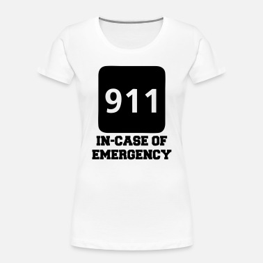 Emergency Call 911 In-Case of Emergency (call) - Women's Organic T-Shirt