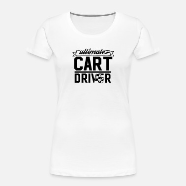 Cart Go Cart Carting Cart Driver Carts Race Cart Team - Women's Organic T-Shirt