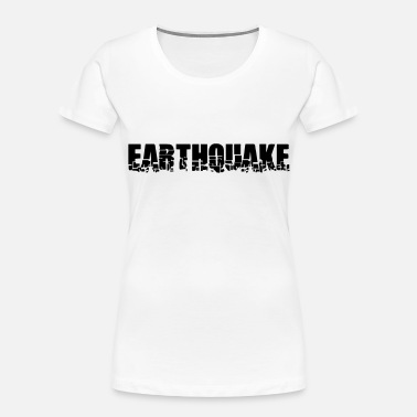Earthquake Earthquake Text - Women's Organic T-Shirt
