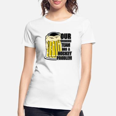 Hockey Team Hockey Drinking Team - Women's Organic T-Shirt