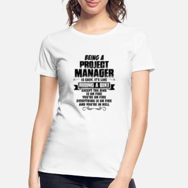 Easy Being A Project Manager.... - Women's Organic T-Shirt