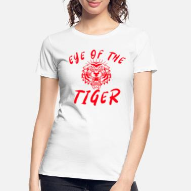 EYE OF THE TIGER - Women's Organic T-Shirt