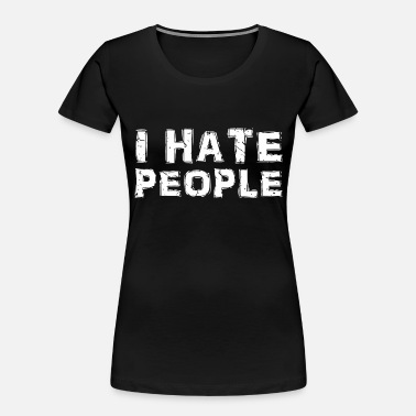 Im On My Level Hate People - Funny Antisocial Sarcastic I Hate - Women's Organic T-Shirt