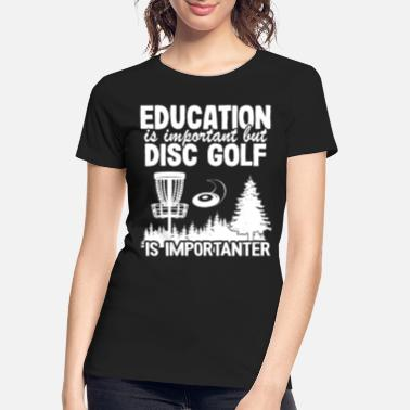 Frisbee Disc Golf Player Quotes Funny Disc Golfer Gift - Women's Organic T-Shirt