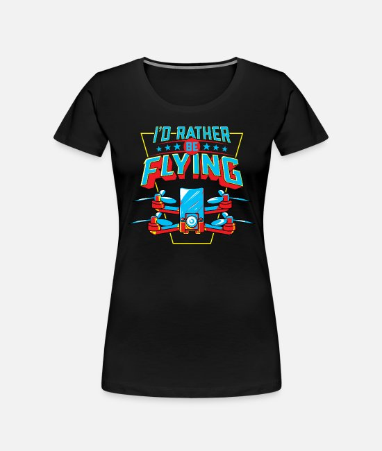 Remote Control T-Shirts - I'd Rather Be Flying Drone Pilot - Women's Organic T-Shirt black
