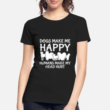 Dogs make me happy - Women's Organic T-Shirt