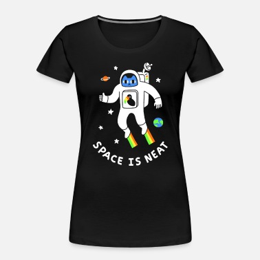 Neat Space Is Neat - Women's Organic T-Shirt