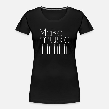 Make Music Make Music - Women's Organic T-Shirt