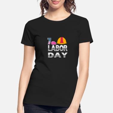 Labor Day And Labor Day - Women's Organic T-Shirt
