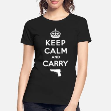 Keep Calm And Carry On Keep Calm and Carry - Women's Organic T-Shirt