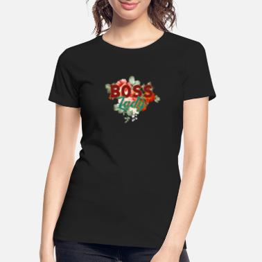 Lady Boss Boss Lady - Women's Organic T-Shirt
