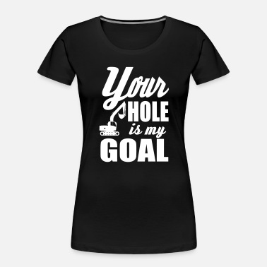 Goal your hole is my goal - Women's Organic T-Shirt