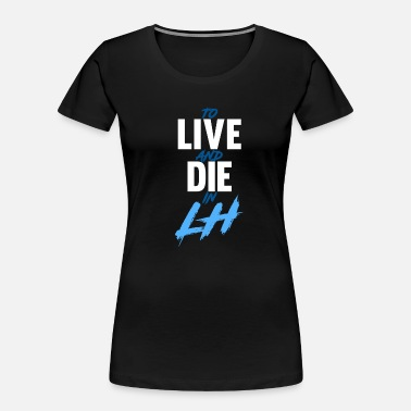 Le Havre TO LIVE AND DIE - Women's Organic T-Shirt