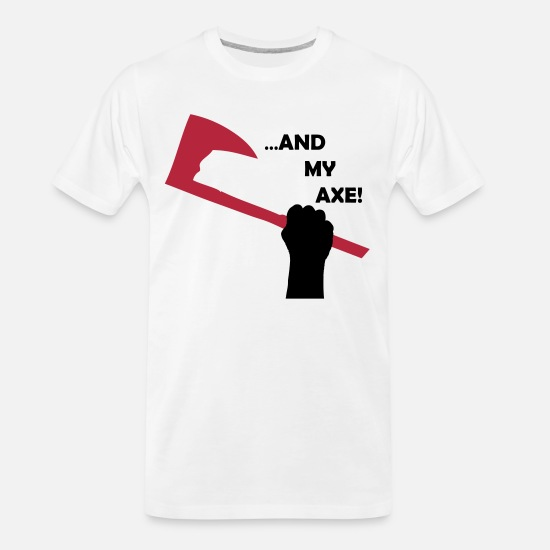 Lord T-Shirts - ...And My Axe! - Men's Organic T-Shirt white