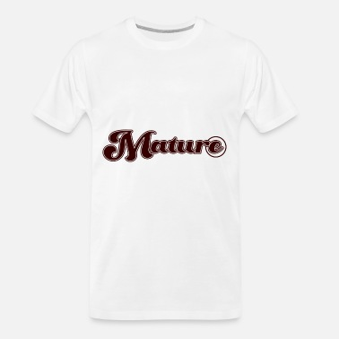 Mature Mature - Men's Organic T-Shirt