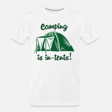 Tents Camping Is In-Tents - Men's Organic T-Shirt