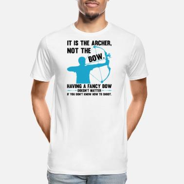 Arrows It is the Archer Not the Bow Funny Archery Bow Hun - Men's Organic T-Shirt