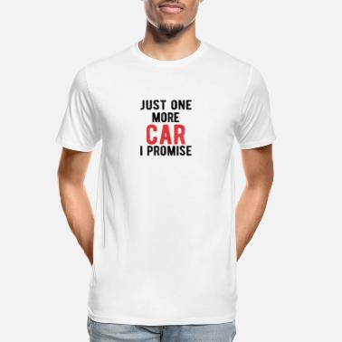 Horsepower CAR ENTHUSIAST : Just One More Car I Promise - Men's Organic T-Shirt