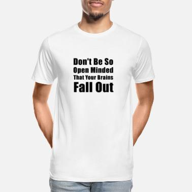 Open Open Minded Brains Fall Out Funny - Men's Organic T-Shirt