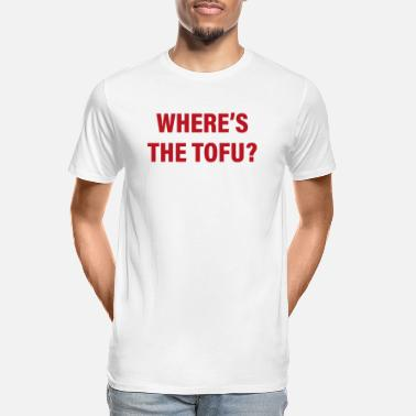 Conservation Where`s the Tofu Vegan Vegan Gift - Men's Organic T-Shirt