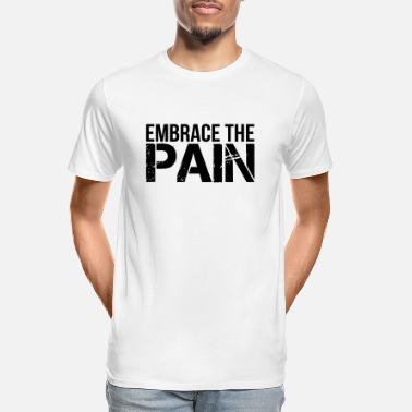 Embrace The Pain - Men's Organic T-Shirt