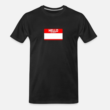 Hello My Name Is HELLO MY NAME IS - Men's Organic T-Shirt