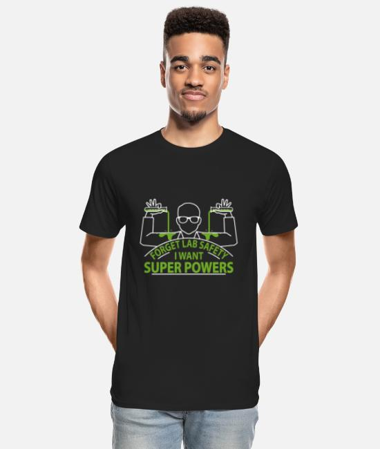 Forget Lab Safety T-Shirts - Chemist - Forget lab safety I want superpowers - Men's Organic T-Shirt black