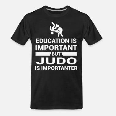 Judo Education Important But Judo Importanter - Men's Organic T-Shirt