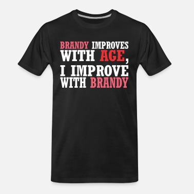 Improve Brandy Improves With Age Improve With Brandy - Men's Organic T-Shirt